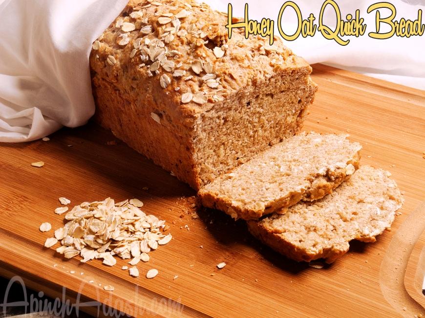 Honey Oat Quick Bread ApinchAdash.com